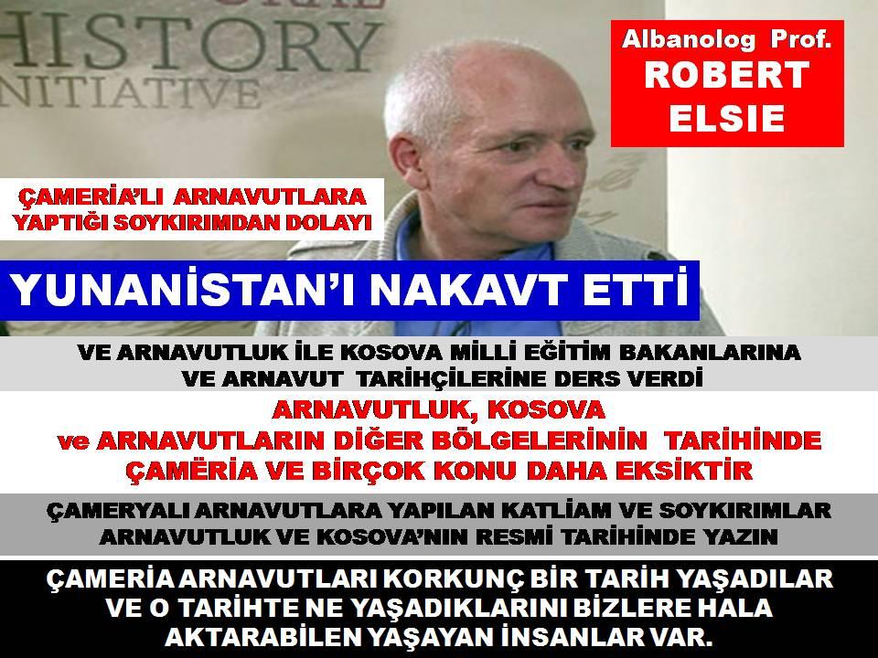 Prof. ROBERT ELSIE:  YUNANİSTAN'I NAKAVT ETTİ ve ARNAVUTLARA AKIL VERDİ