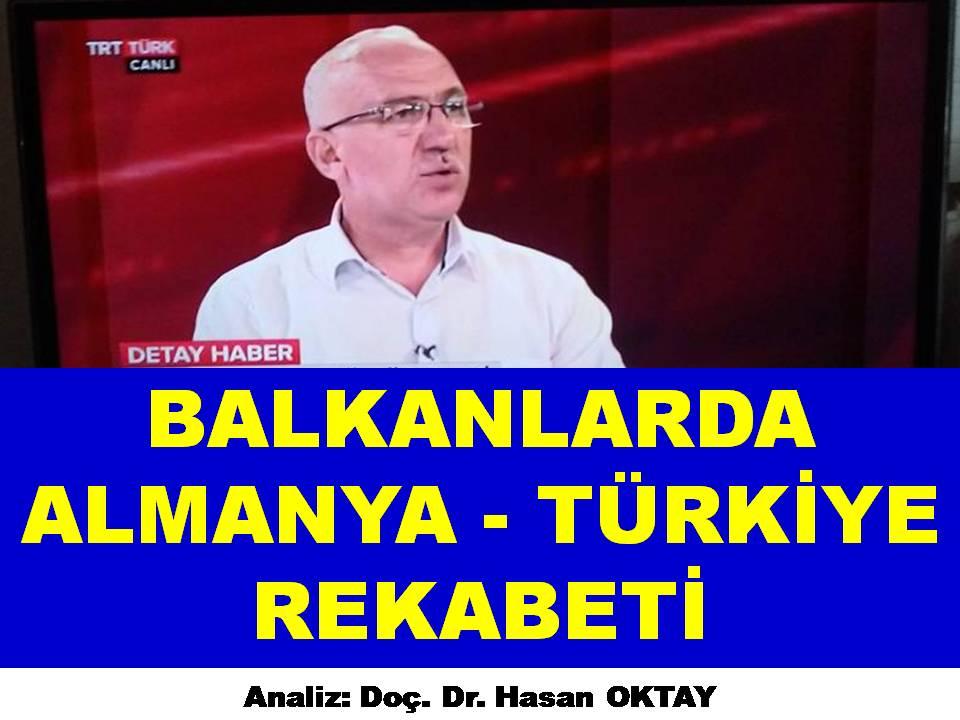 BALKANLARDA ALMANYA - TÜRKİYE REKABETİ