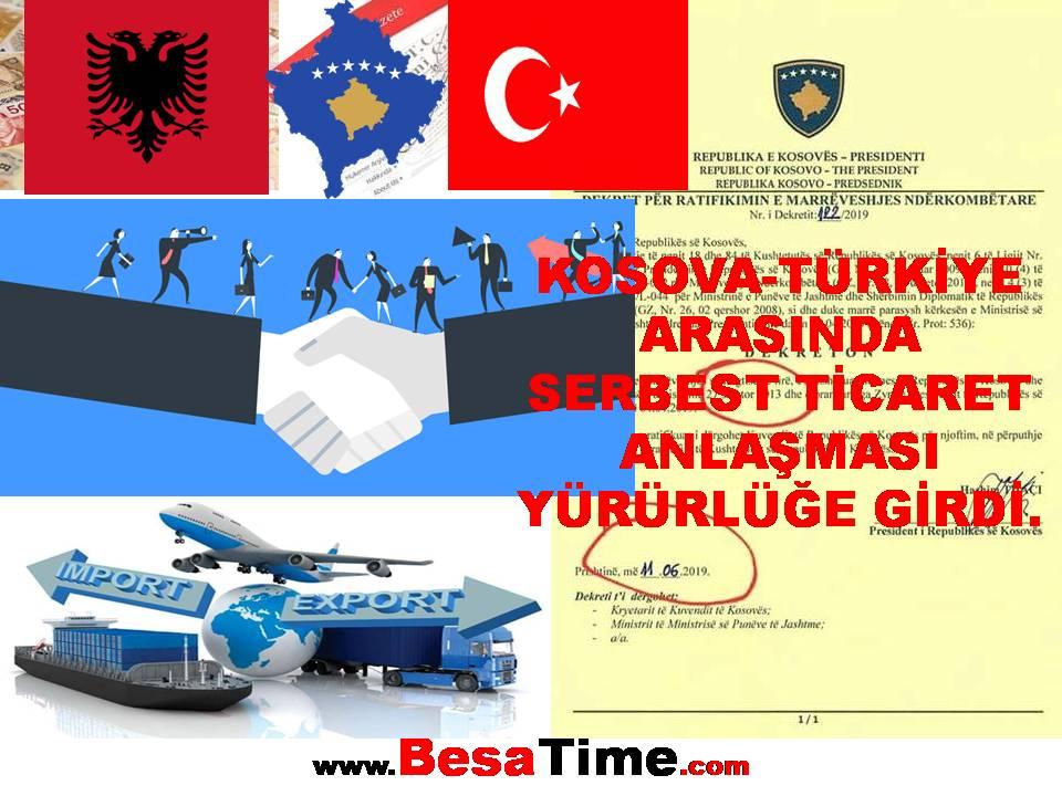 KOSOVA-TÜRKİYE ARASINDA SERBEST TİCARET ANLAŞMASI YÜRÜRLÜĞE GİRDİ