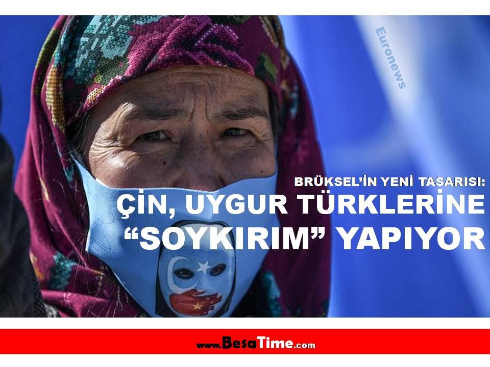 """BRÜKSEL: ÇİN, UYGUR TÜRKLERİNE """"SOYKIRIM"""" YAPIYOR"""